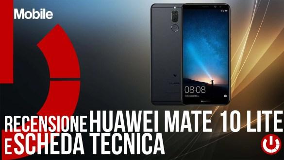 Huawei Mate 10 Lite recensione e scheda tecnica