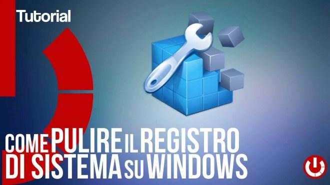 Come pulire il registro di sistema su WindowsCome pulire il registro di sistema su Windows