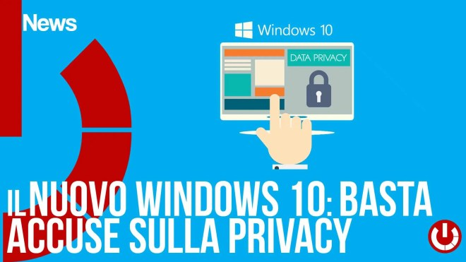 Il nuovo Windows 10 basta accuse sulla privacy