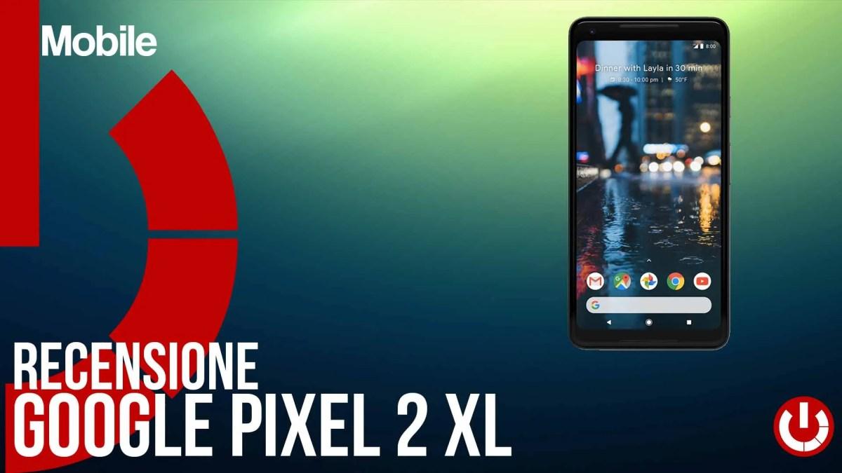 Recensione google pixel 2 xl