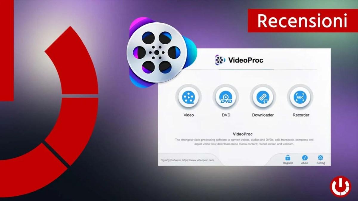 Recensione VideoProc - Il software di post produzione video