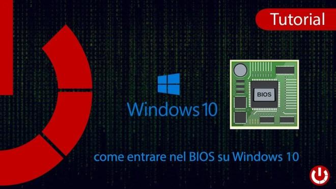 Come entrare nel BIOS su Windows 10