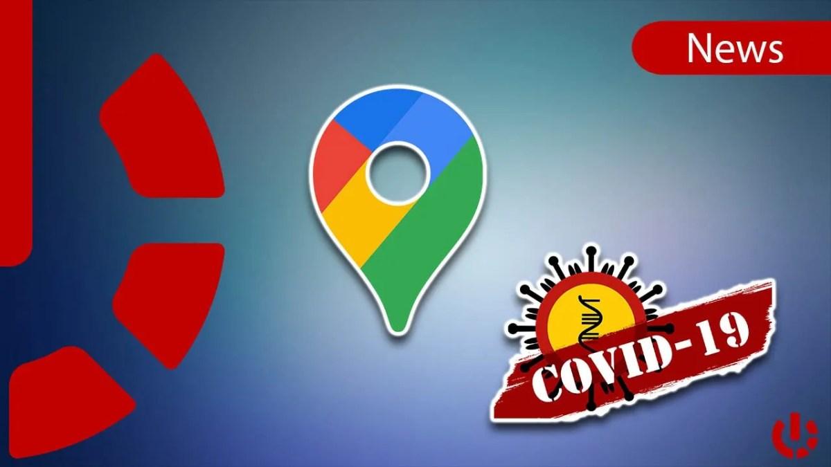 Google Maps - Tracciamento Covid-19
