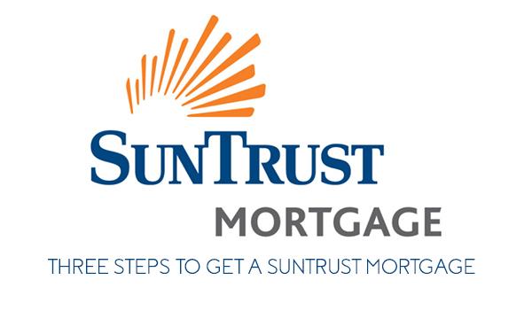 SunTrust Mortgage – Three steps to get a SunTrust Mortgage
