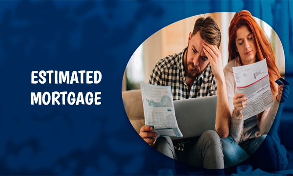 Estimated Mortgage – Calculate Your Mortgage Payment | Estimate Your Mortgage