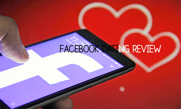 Facebook Dating Review – Facebook Dating Profile | Positives and Negatives