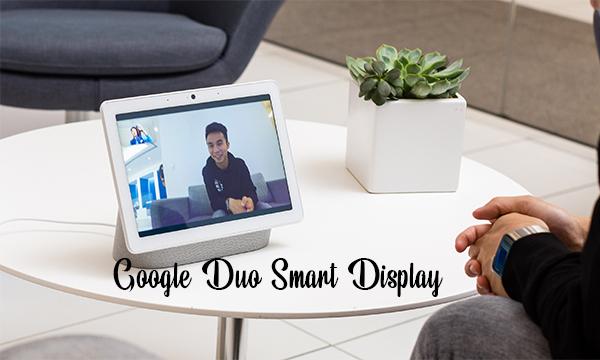 Google Duo Smart Display