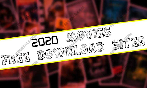 2020 Movies Free Download Sites – Best Free Movie Download Sites | Download Movies 2020