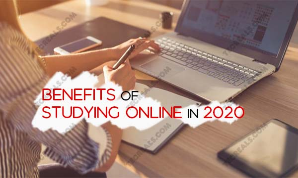 5 Benefits of Studying Online In 2020 – Why Choose Online Schooling?
