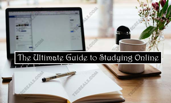 The Ultimate Guide to Studying Online