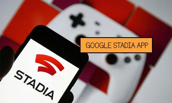 Google Stadia App