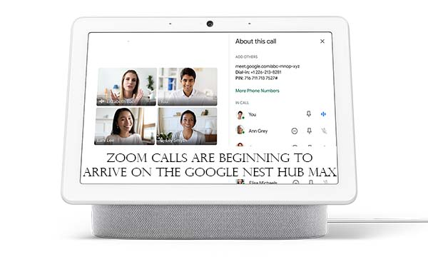 Zoom Calls are Beginning to Arrive on the Google Nest Hub Max