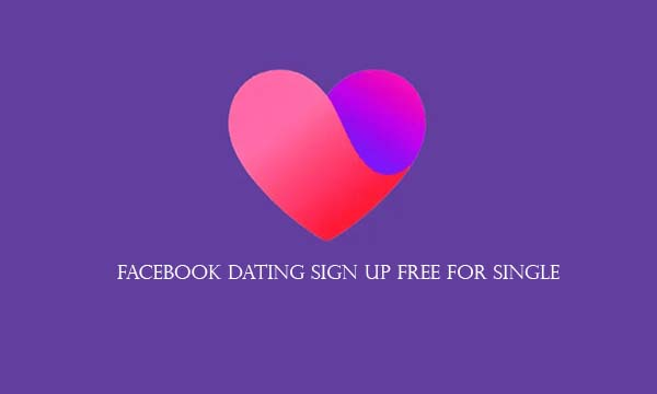 Facebook Dating Sign Up Free for Single