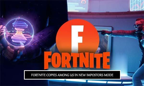 Fortnite Copies among Us in New Impostors Mode