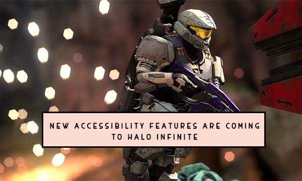 New Accessibility Features Are Coming To Halo Infinite