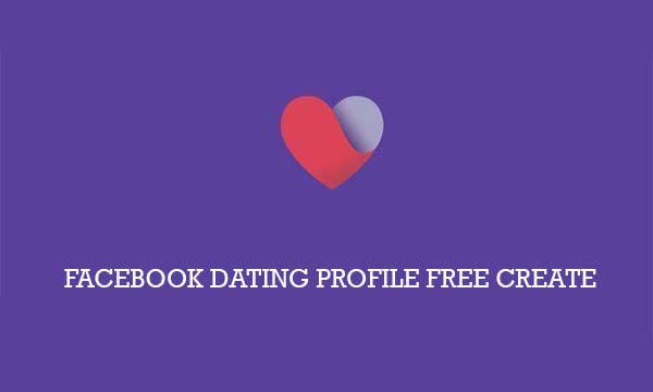 Facebook Dating Profile free Create