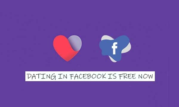 Dating in Facebook is Free Now