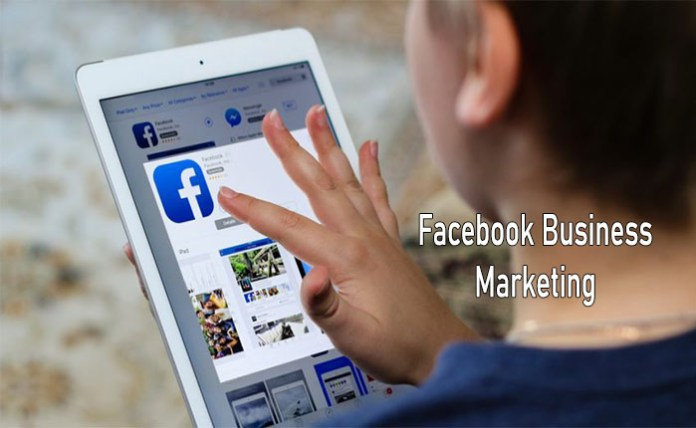 Facebook Business and Marketing -How to Create a Facebook Business Page   How to Use Facebook Business Marketing Strategy