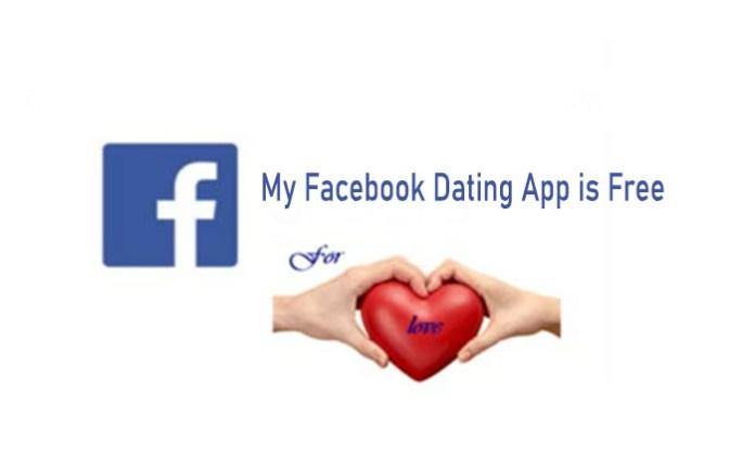My Facebook Dating App Is Free - Facebook Free Dating App | Download Facebook Dating App