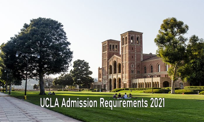 UCLA Admission Requirements 2021: UCLA Admission Requirements for International Students 2021