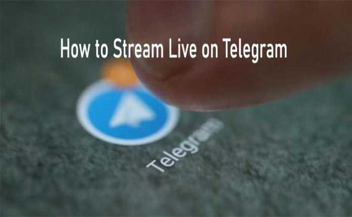 How to Stream Live on Telegram - Telegram Launches Live Streaming Feature