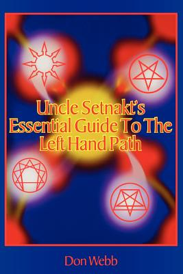 Uncle_Setnakts_Essential_Guide_to_the_Left_Hand_Path_by_Don_Webb
