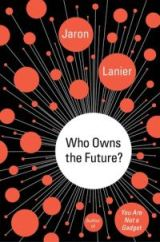 Who_Owns_the_Future_by_Jaron_Lanier