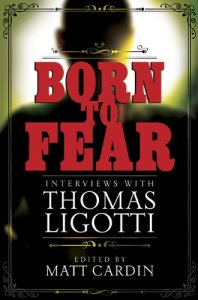 Born_to_Fear_Interviews_with_Thomas_Ligotti