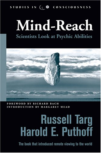 Mind Reach by Russell Targ and Harold E. Puthoff