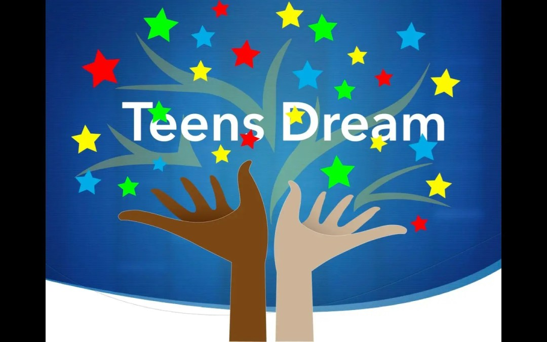 Teens Dream Competition launching September 30th!  Teachers and Teens – get ready!