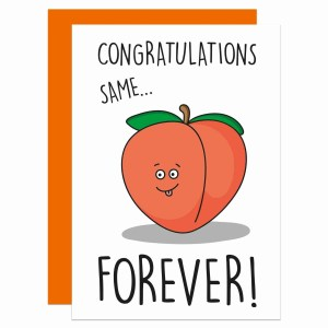 Funny Pun Card, TeePee Creations, Confetti Card, Congratulations Card, Same Bum Forever, Bridal Shower Card, Naughty Hen Do Card, Gay Wedding Card, Rude Stag Night Card, Funny Wedding Card, Peach Emoji Card, Same Penis Forever