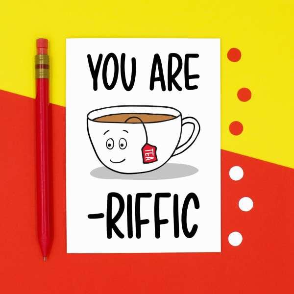 Anniversary Card, Tea Lover Card, Funny Birthday Card, Tea Pun Card, TeePee Creations, Graduation Card, Well Done Card, Mothers Day Card, Congratulations Card, Fathers Day Card, Pass Exams Card, Driving Test Card, You Are Terrific