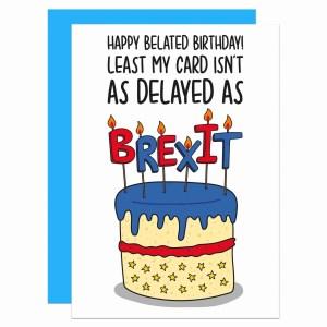 Brexit Birthday Card Funny Pun TeePee Creations Confetti Jeremy Hunt Belated Political Joke Delayed European Union EU Topical Boris Johnson Theresa