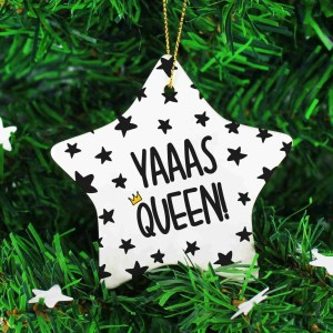 Funny Bauble, Yas Queen, RuPauls Drag Race, LGBT Décor, Positive Affirmation, Christmas Present, Congratulations Gift, TeePee Creations, Star Shape Bauble, Present for Diva, Gift for Mum, Best Friend Present, Stocking Filler