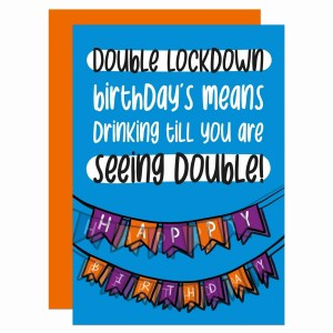 """Blue card with phrase """"Double lockdown birthday means drinking till you are seeing double!"""" and a blurry birthday banner."""