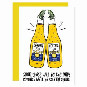 """White birthday greetings card with 2 corona beers clinking and the phrase """"Soon these will be the only coronas we'll be talking about!"""""""