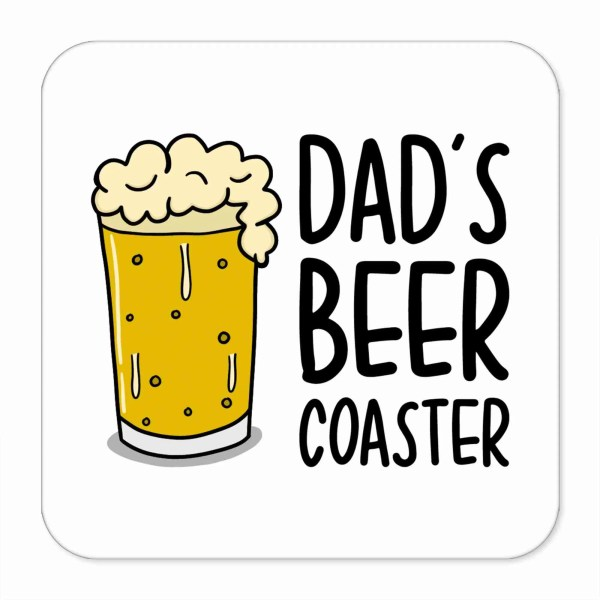 """White coaster with beer illustration and the phrase """"Dad's Beer Coaster"""" on the front."""