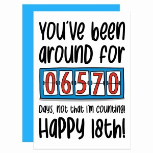 """Greetings card with counter illustration and the phrase """"You've been around for 6570 days, not that I'm counting! Happy 18th!"""" on the front."""