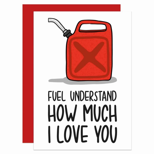 """Greetings card with jerry can illustration and the phrase """"Fuel understand how much I love you"""" on the front."""
