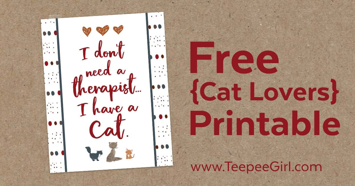 Free Cat Lover Printable www.TeepeeGirl.com