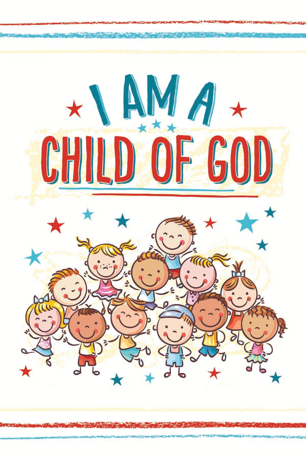 Sizzling image with i am a child of god printable