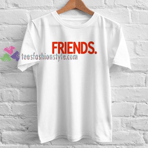 friends font Tshirt gift cool tee shirtscool tee shirts
