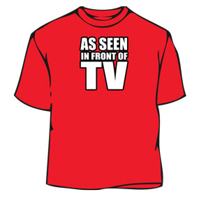 As Seen in Front of TV T-Shirt