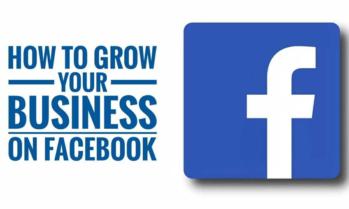 5 Things to Grow And Market Your Business On Facebook