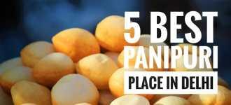 5 Best PaniPuri/Gol-Gappa Place In Delhi