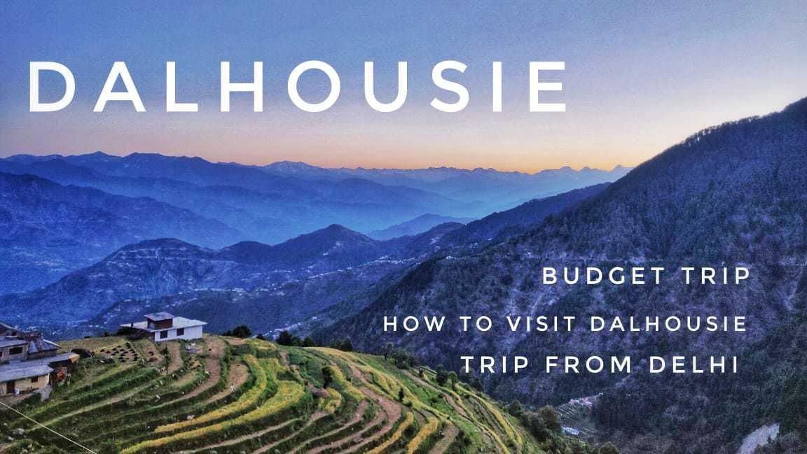 Dalhousie- A Beautiful Lush Green Heaven | Budget Trip