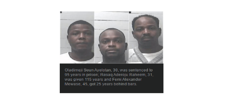 Nigerian Most Sophisticated Scammers Oladimeji Seun Ayelotan, Rasaq Aderoju, Femi Alexander Mewase Jailed