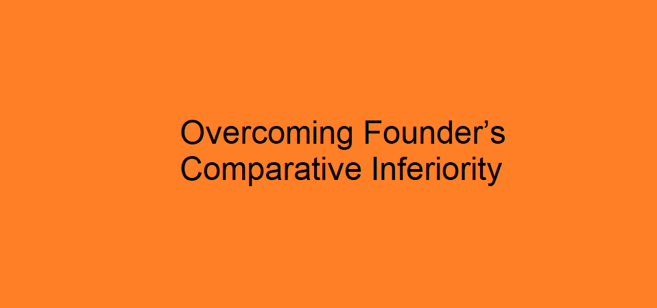 Overcoming Founder's Comparative Inferiority