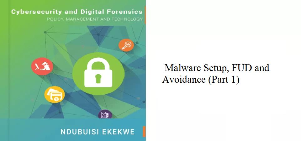 9.3 – Malware Setup, FUD and Avoidance (Part 1)