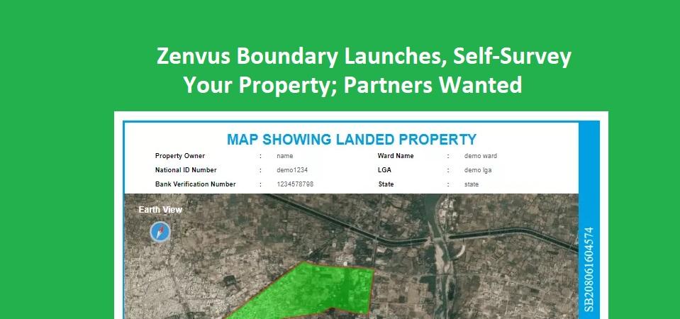 Zenvus Boundary Launches, Self-Survey Your Property (farm, land, home); Partners Wanted
